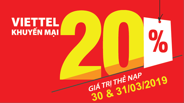 2 ngày cuối tháng 03/2019 Viettel khuyến mãi tặng 20% giá trị thẻ nạp