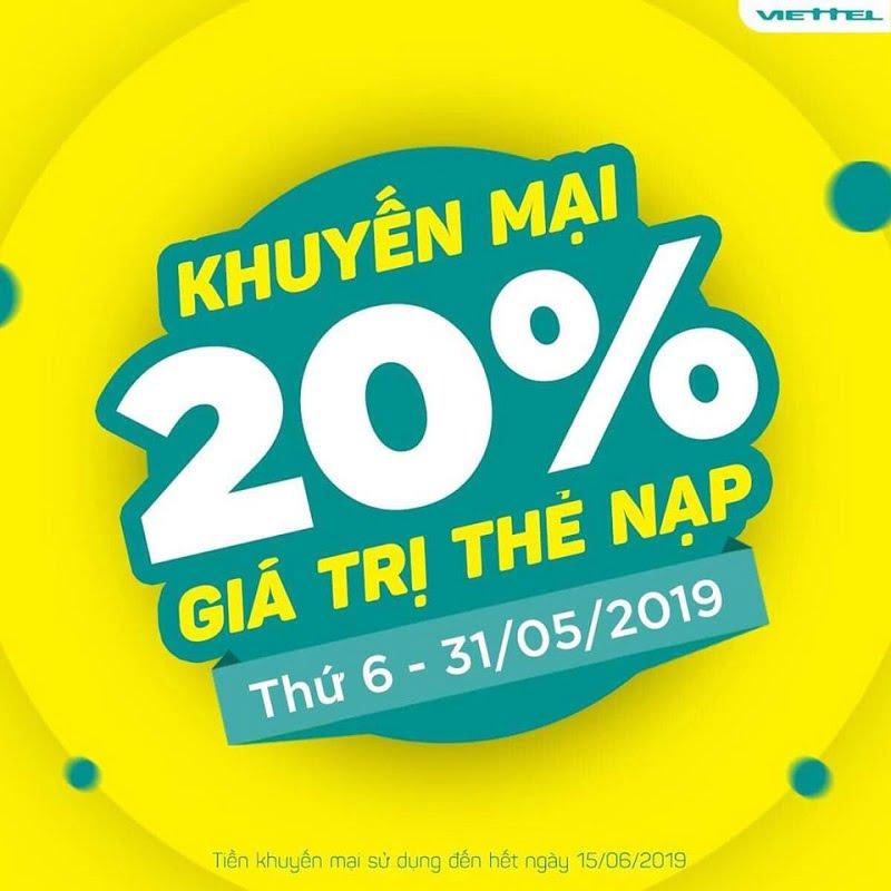 Hôm nay 31/05/2019 Viettel khuyến mãi 20% giá trị thẻ nạp