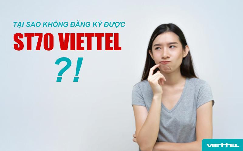 Tại sao không đăng ký được gói ST70 Viettel?