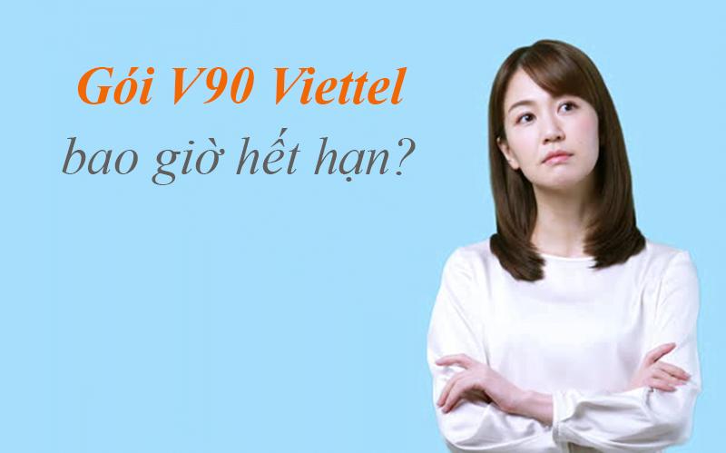Gói V90 Viettel bao giờ hết hạn