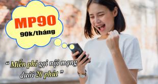 Gói MP90 Viettel ưu đãi gọi nội mạng dưới 20 phút miễn phí