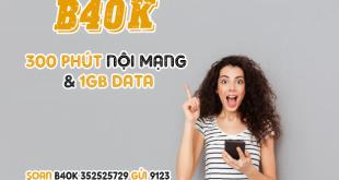 Đăng ký gói B40K Viettel miễn phí 300 phút nội mạng & 1GB Data chỉ 40k