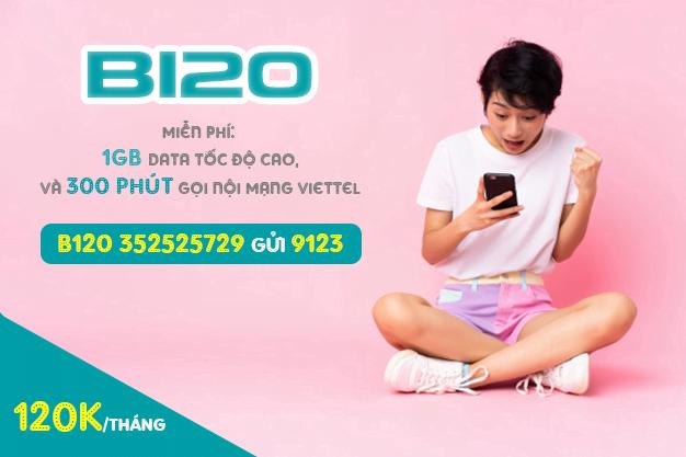 Gói B120 Viettel miễn phí 1GB & 300 phút gọi nội mạng/tháng