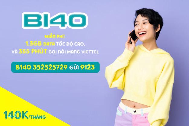 Gói B140 Viettel miễn phí 1.3GB & 355 phút gọi nội mạng/tháng