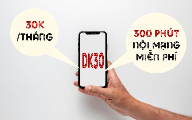 Gói DK30 Viettel miễn phí 300 phút gọi nội mạng chỉ 30k/tháng