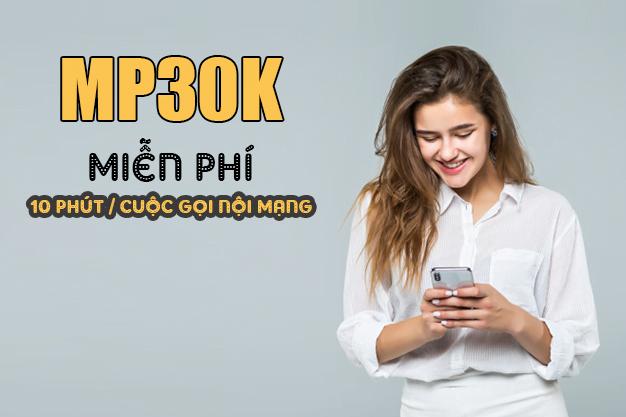 Gói MP30K Viettel miễn phí gọi nội mạng dưới 10 phút trong 7 ngày