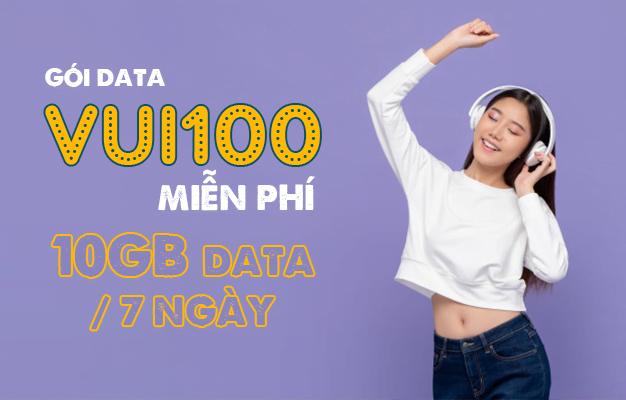 Gói VUI100 Viettel miễn phí 10GB Data 7 ngày
