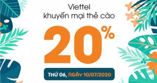 Ngày 10/07/2020, Viettel khuyến mãi 20% giá trị thẻ nạp toàn quốc