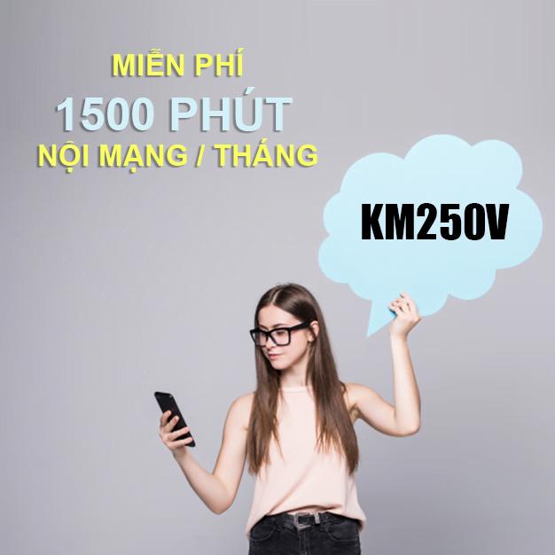 Gói KM250V Viettel ưu đãi (1.500 phút + 400sms) nội mạng/tháng