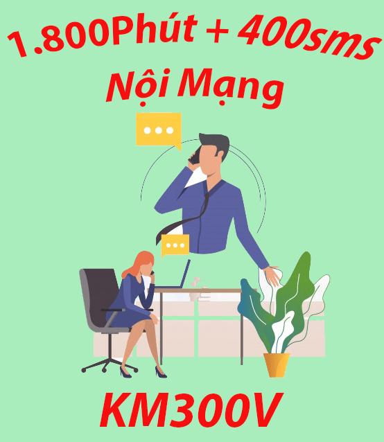 Gói Km300v Viettel, sử dụng thả ga với 1.800 phút gọi nội mạng + 400sms nội mạng miễn phí.