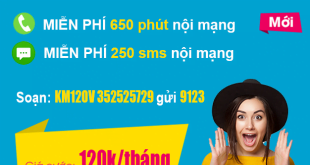 Gói KM120V Viettel – Miễn phí (650 phút + 250sms) nội mạng
