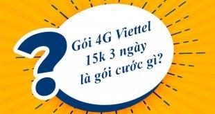 Gói 4G Viettel 15k 3 ngày là gói gì?