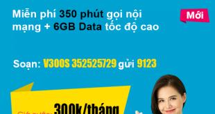 Gói V300S Viettel - miễn phí 6GB + 350 phút gọi nội mạng Viettel