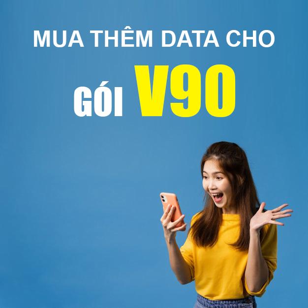 Cách mua thêm dung lượng gói V90 Viettel giá rẻ, có Data ngay