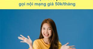 Đăng ký gói DK50K Viettel có 500 phút gọi nội mạng chỉ 50k/tháng