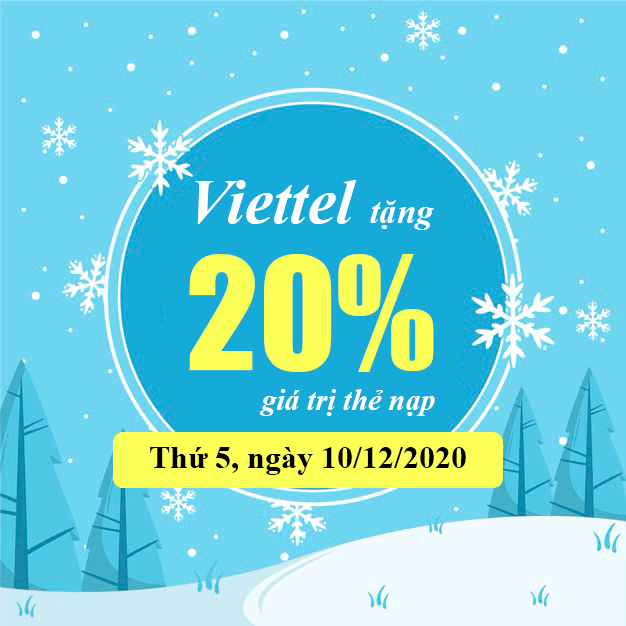 Ngày 10/12/2020, Viettel tặng 20% giá trị thẻ nạp trên toàn quốc