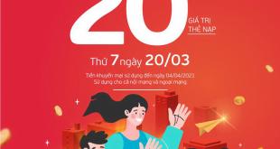 Ngày 20/03/2021, Viettel tặng 20% giá trị thẻ nạp trên toàn quốc