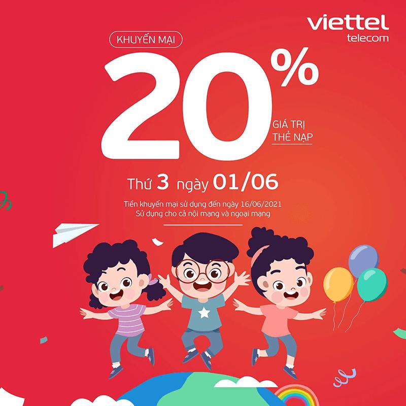 Ngày 01/06/2021, Viettel tặng 20% giá trị thẻ nạp trên toàn quốc