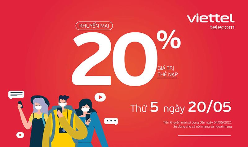 Ngày 20/05/2021, Viettel tặng 20% giá trị thẻ nạp trên toàn quốc
