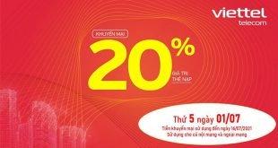 Ngày 01/07/2021, Viettel tặng 20% giá trị thẻ nạp trên toàn quốc